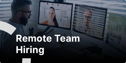 A Complete Guide To Remote Team Hiring