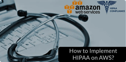 Guide on implementing HIPAA on AWS