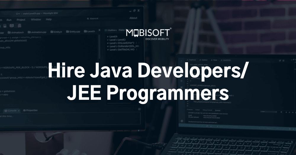 Hire Java Developers | Hire JEE Developers | Mobisoft