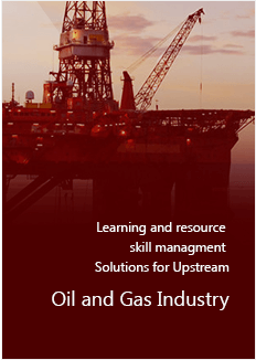 Learning and resource skill managment Solutions for Upstream Oil and Gas Industry