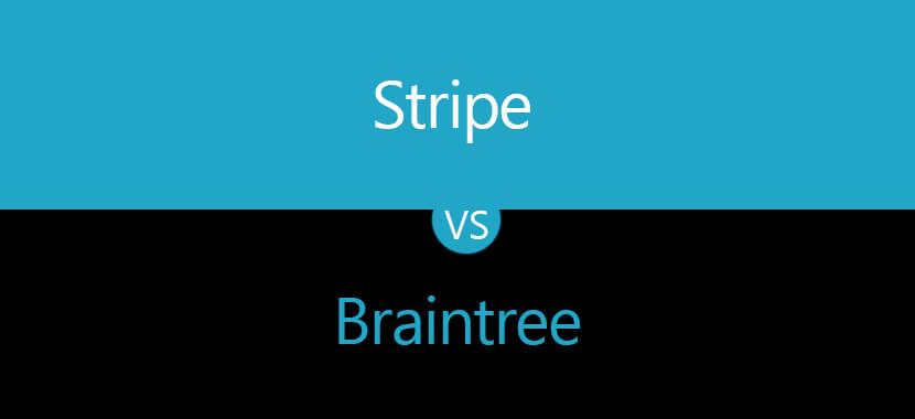 Stripe Vs Braintree: Which one will you consider? - Mobisoft Infotech