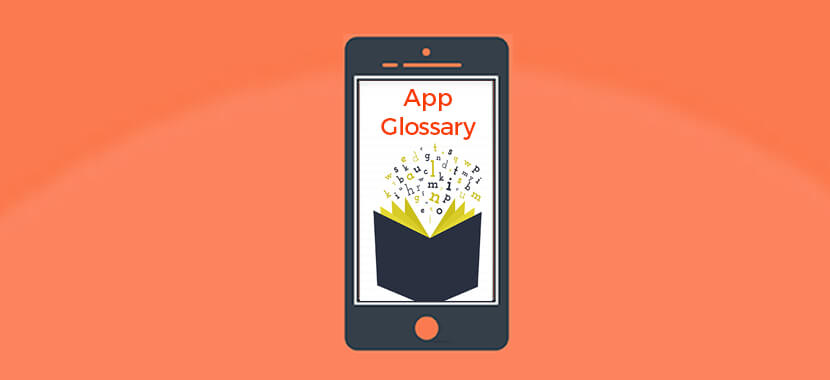 Mobile App Development Glossary & Dictionary for Mobile App