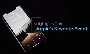 Highlights From Apple's Keynote Event 2017: iPhone X, iPhone 8 And More
