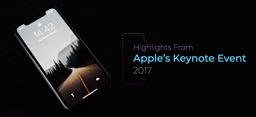Apple S Keynote Event 2017 Highlights Iphone X Iphone 8 And More