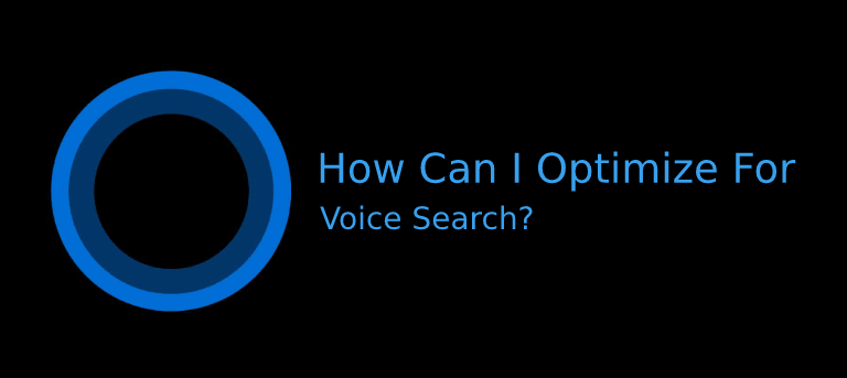 hey cortana how can i optimize for voice search