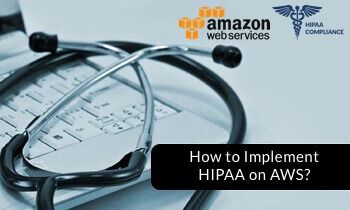 Implementing HIPAA on AWS: A Web Application Developer's Guide