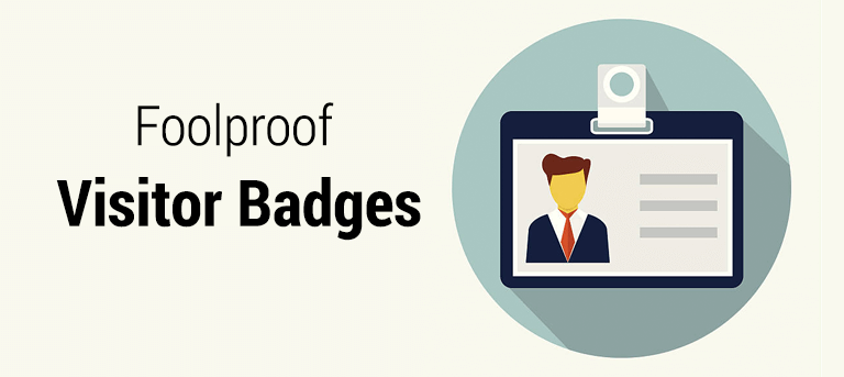 Foolproof Visitor Badges
