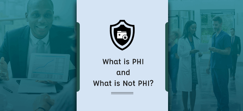What is PHI and What is Not PHI?