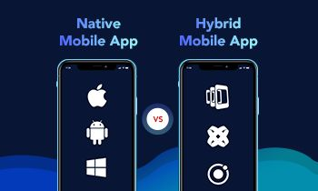 What to Choose Between Native App & Hybrid App – An Overview