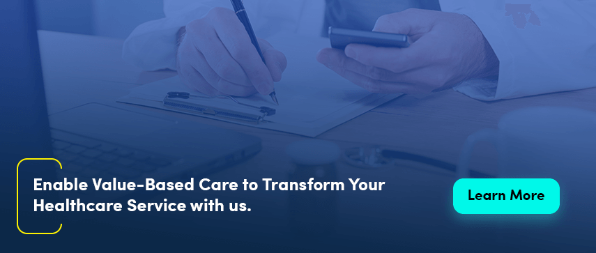 Enable Value Based care to transform your healthcare service