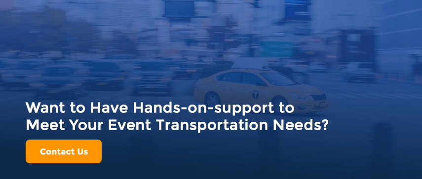 Want to Have Hands-on-support to Meet Your Event Transportation Needs?