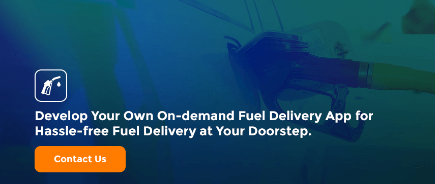 Develop Your Own On-demand Fuel Delivery App for Hassle-free Fuel Delivery at Your Doorstep.