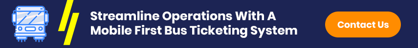 Streamline Operations With A Mobile First Bus Ticketing System