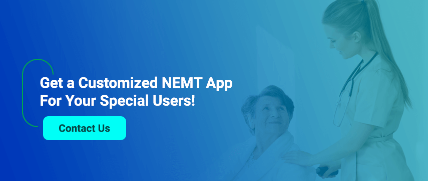 Get a Customized NEMT App For Your Special Users!