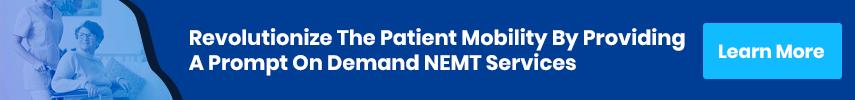 Revolutionize The Patient Mobility By Providing A Prompt On Demand NEMT Services