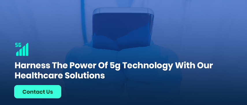 Harness The Power Of 5g Technology With Our Healthcare Solutions Contact Us