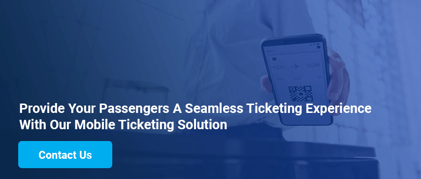 Provide Your Passengers A Seamless Ticketing Experience With Our Mobile Ticketing Solution Contact Us