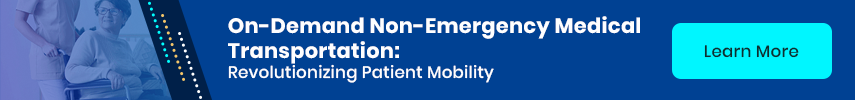 On-Demand Non-Emergency Medical Transportation: Revolutionizing Patient Mobility Learn More