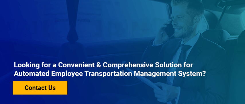 Looking for a Convenient & Comprehensive Solution for Automated Employee Transportation Management System?  Contact Us