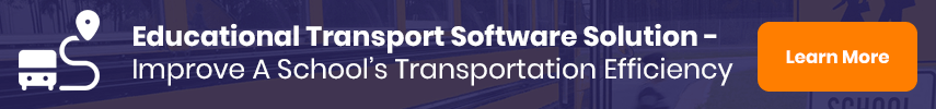 Educational Transport Software Solution- Improve A School's Transportation Efficiency