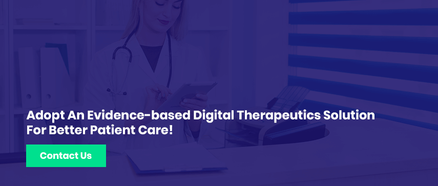 Adopt An Evidence-based Digital Therapeutics Solution For Better Patient Care!