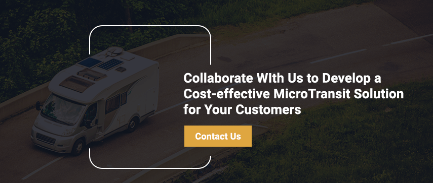Collaborate WIth Us to Develop a Cost-effective MicroTransit Solution for Your Customers