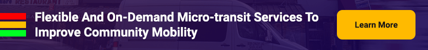 Flexible And On-Demand Micro-transit Services To Improve Community Mobility