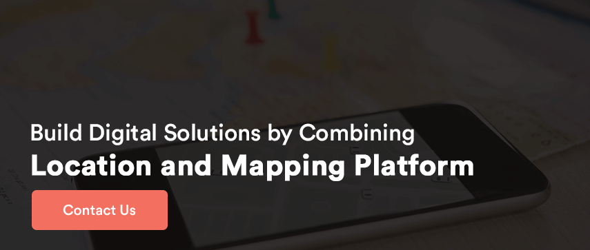 Build Digital Solutions by combining Location and Mapping Platform