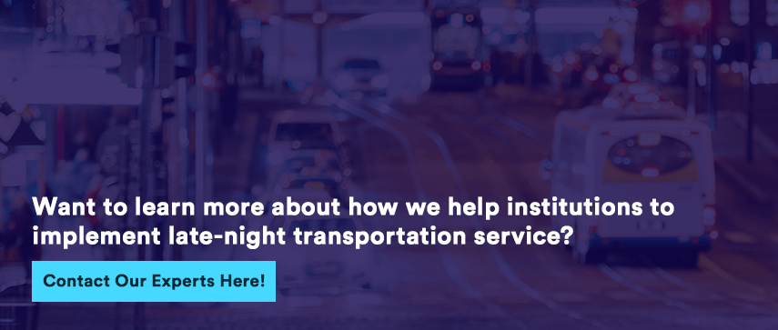 Want to learn more about how we help institutions to implement late-night transportation service?