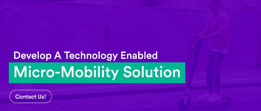 Develop A Technology Enabled Micro-Mobility Solution