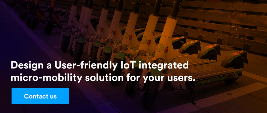 Design a User-friendly IoT integrated micro-mobility solution for your users.