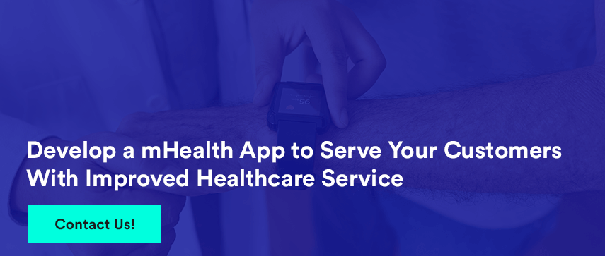 Develop a mHealth App to Serve Your Customers With Improved Healthcare Service