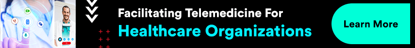 Facilitating Telemedicine For Healthcare Organizations