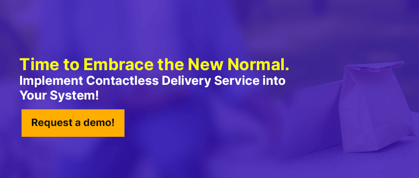 Time to Embrace the New Normal. Implement Contactless Delivery Service into Your System!