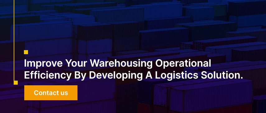 Improve Your Warehousing Operational Efficiency By Developing A Logistics Solution.