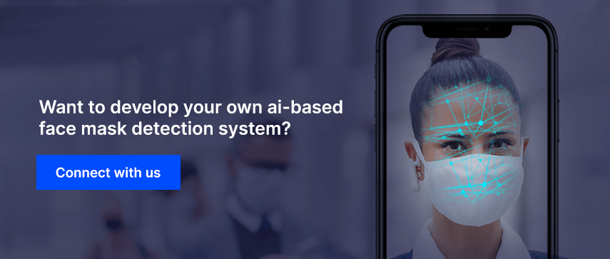 Want To Develop Your Own Ai-based Face Mask Detection System?