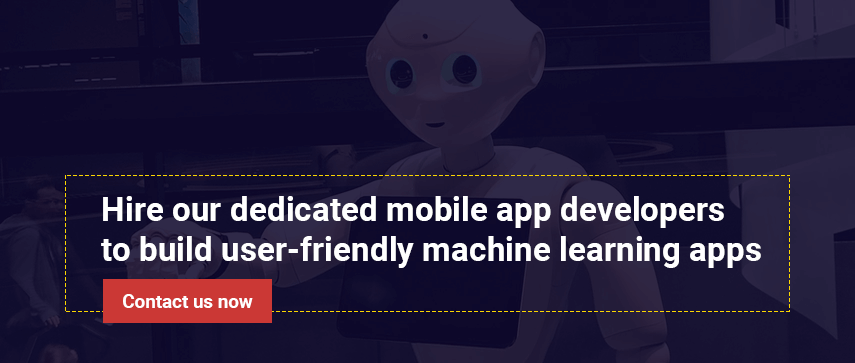 Hire our dedicated mobile app developers to build user-friendly machine learning apps.
