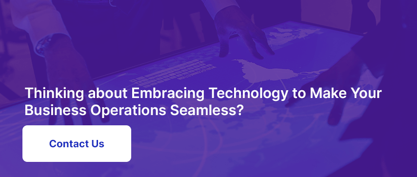 Thinking about Embracing Technology to Make Your Business Operations Seamless?
