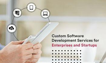 Custom Software Development Services for Enterprises and Startups