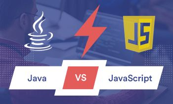 Java vs. JavaScript: What to Choose for Project Development?