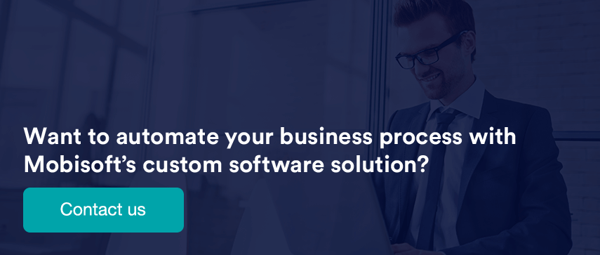 Want to automate your business process with Mobisoft's custom software solution?