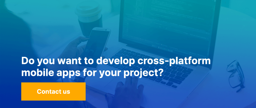 Do you want to develop cross-platform mobile apps for your project?