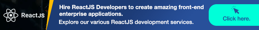 Hire ReactJS Developers to create amazing front-end enterprise applications. Explore our various ReactJS development services.