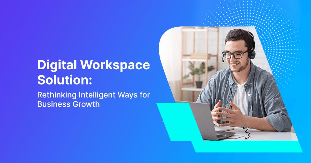 Digital workspace solution