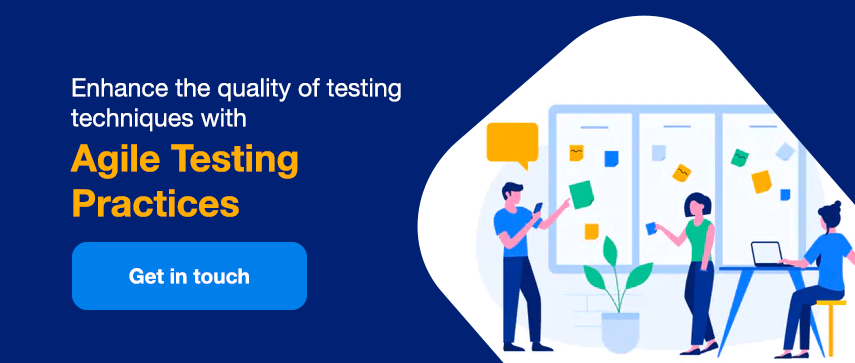 Enhance the quality of testing techniques with Agile Testing Practices
