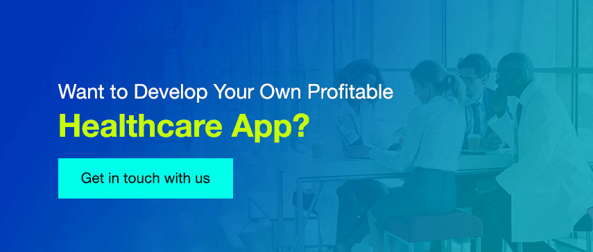 Want to Develop Your Own Profitable Healthcare App?