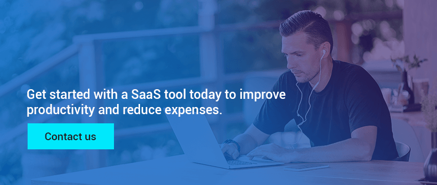 Get started with a SaaS tool today to improve productivity and reduce expenses.