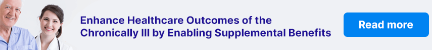 Enhance Healthcare Outcomes of the Chronically Ill by Enabling Supplemental Benefits
