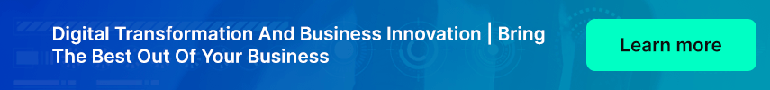 Digital Transformation And Business Innovation | Bring The Best Out Of Your Business