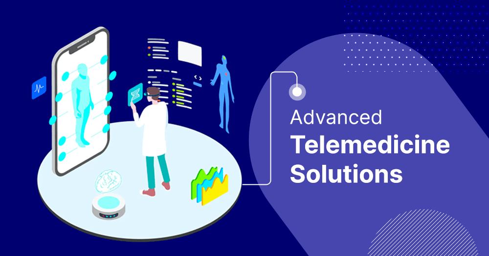 advanced telemedicine solutions